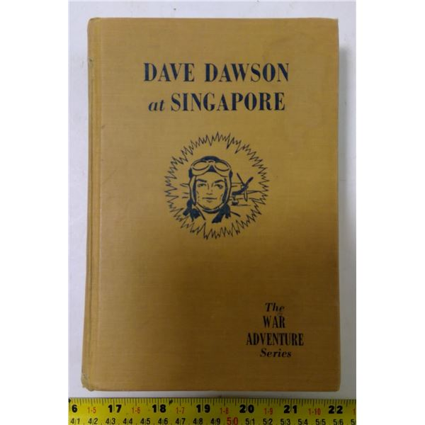 """""""Dave Dawson at Singapore"""" by S.Bowden, 1942 (wartime fictional history)"""