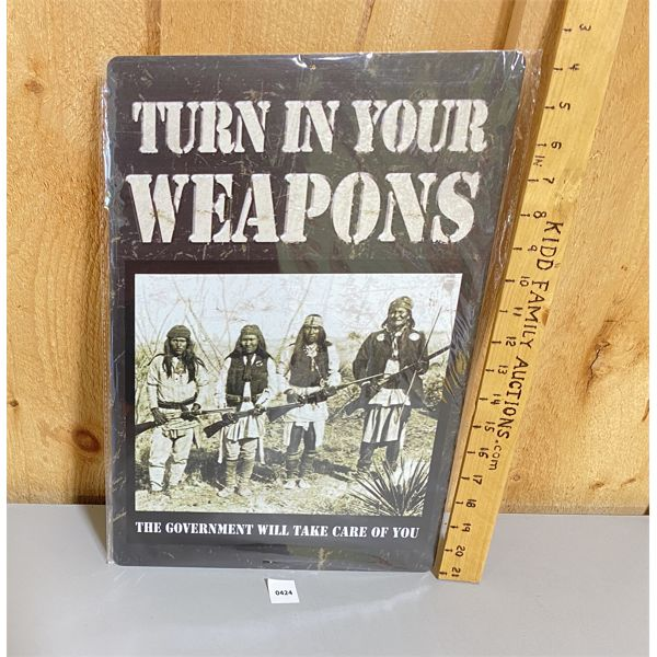 TIN 'TURN IN YOUR WEAPONS' SIGN - 12 X 18 INCHES - REPRO
