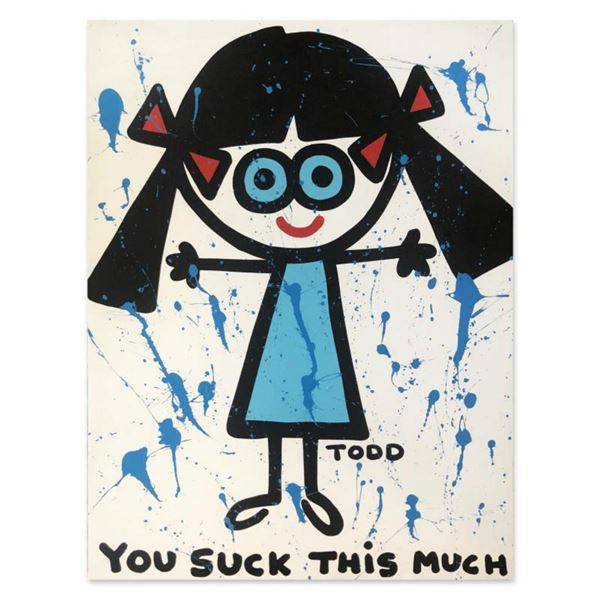 """Todd Goldman, """"You Suck"""" Hand Signed Original Painting on Canvas with Letter of Authenticity."""
