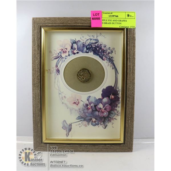 1800S APPLE FIG AND GRAPES FRAMED BRASS BUTTON