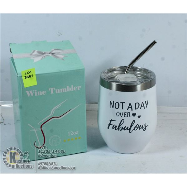 """WINE TUMBLER """"NOT A DAY OVER FABULOUS"""""""
