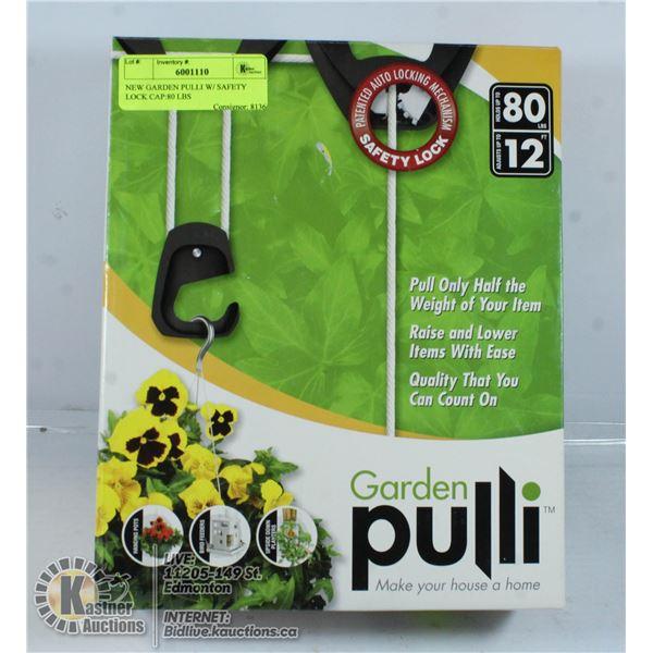 NEW GARDEN PULLI W/ SAFETY LOCK CAP:80 LBS