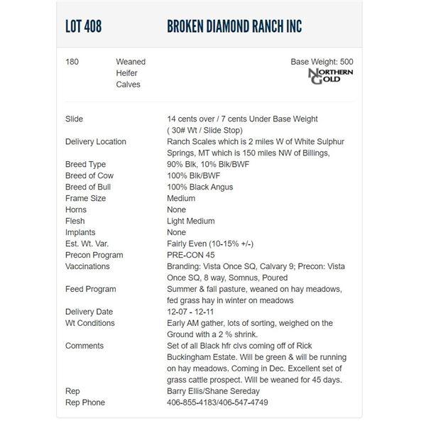 Broken Diamond Ranch Inc - 180 Weaned Heifers  / Base Weight: 500