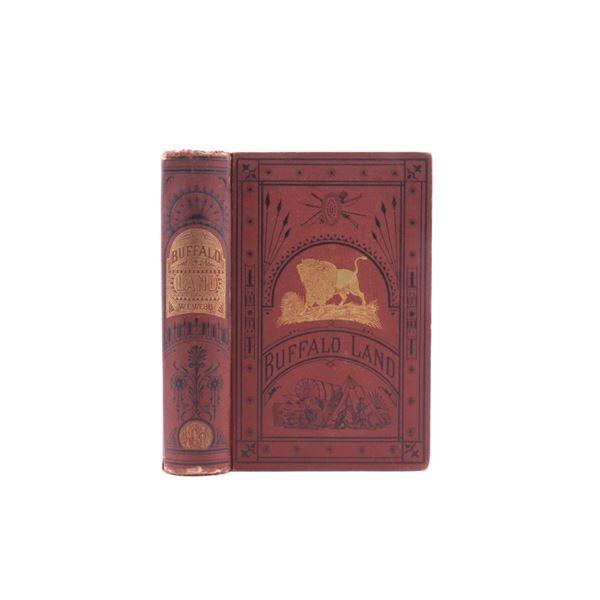 Buffalo Land by W.E. Webb First Edition 1873