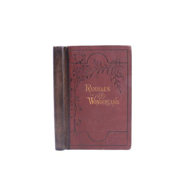 Rambles in Wonderland 1st Edition 1878 w/ Map