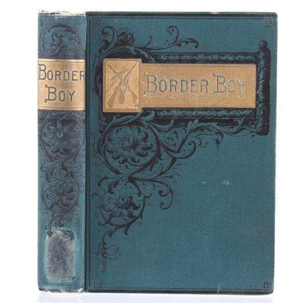 Border Boy, A Life of Daniel Boon By Bogart