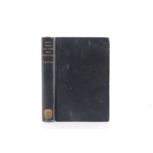 Fifty Years on the Old Frontier by J.H. Cook 1923