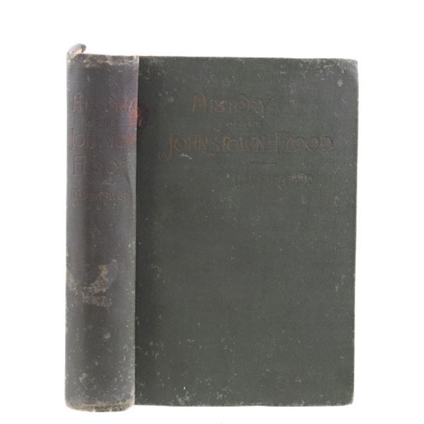 History of the Johnstown Flood 1889 1st Edition