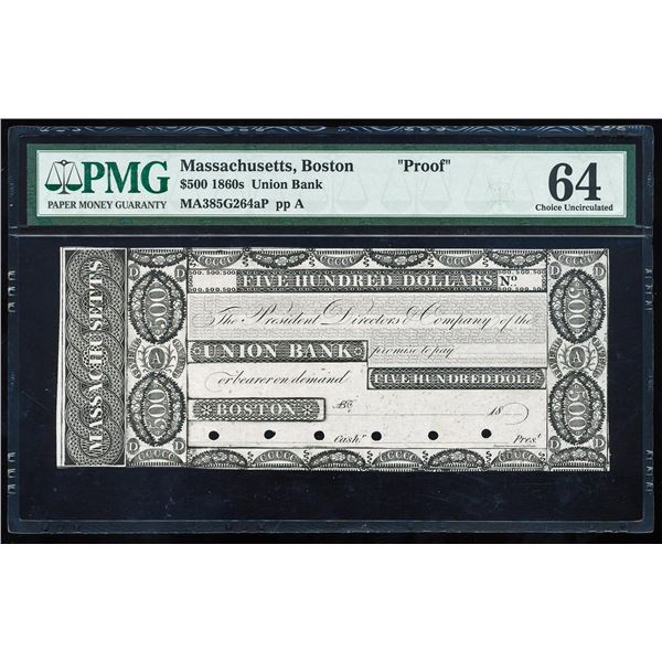 1860's $500 Union Bank Boston, MA Proof Obsolete Note PMG Choice Uncirculated 64