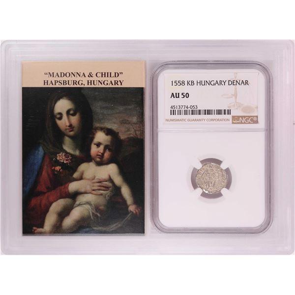 1558 KB Hungary Denar 'Madonna and Child' Coin NGC AU50 w/ Story Box
