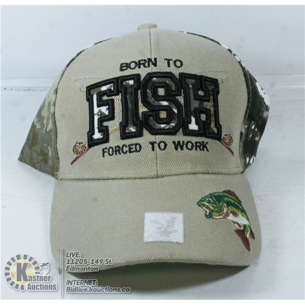 BORN TO FISH FORCED TO WORK HAT