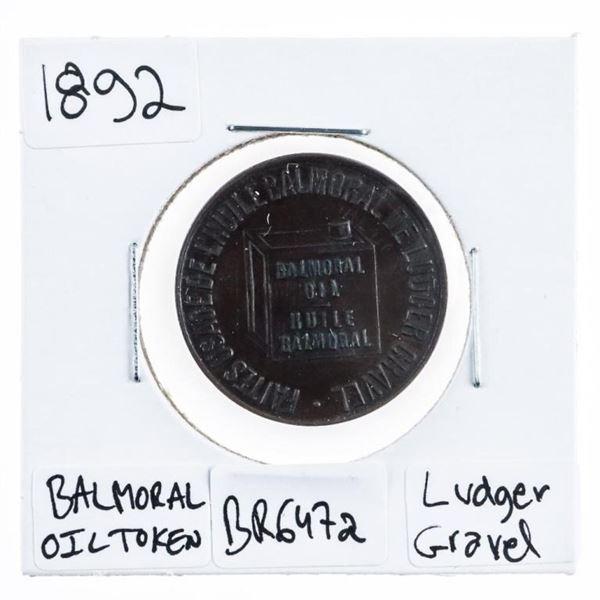 Canada 1892 Montreal BR647a Balmoral oil  Ledger Gravel Trade Token Scarce (386)