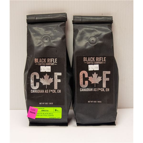 TWO BAGS OF BLACK RIFLE CANADIAN AS F*CK COFFEE