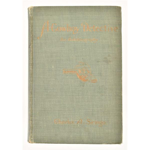 """A Cowboy Detective"" by Charles A. Siringo"