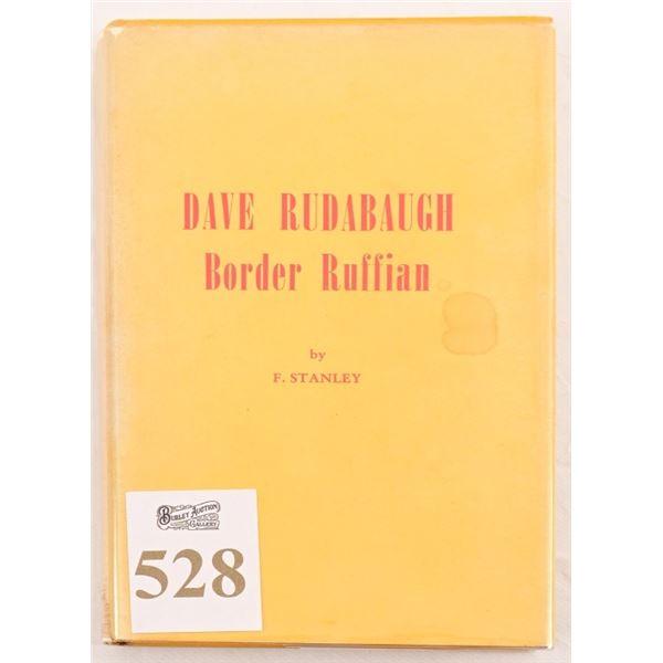 """Dave Rudabaugh Border Ruffian"" by F. Stanley"