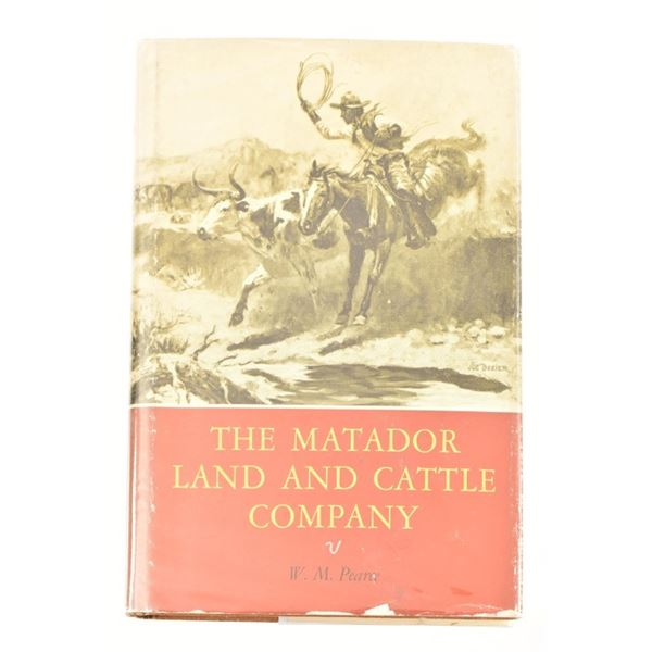 """""""The Matador Land and Cattle Company"""" W.M. Pearce"""