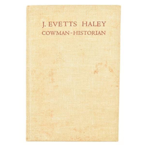 """J. Evetts Haley, Cowman-Historian"""