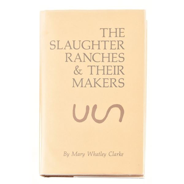 """""""The Slaughter Ranches & Their Makers"""""""