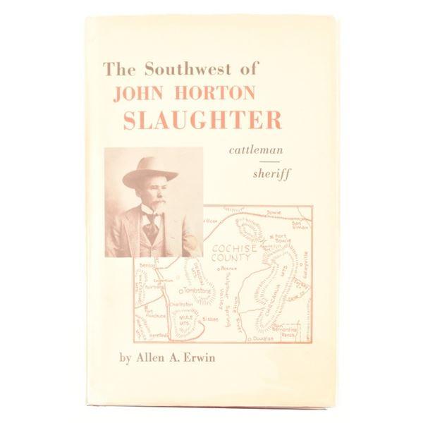 """""""The Southwest of John H. Slaughter"""""""