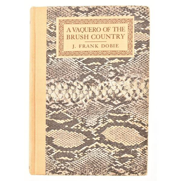 """A Vaquero of the Brush Country"" by J. Frank Dobie"