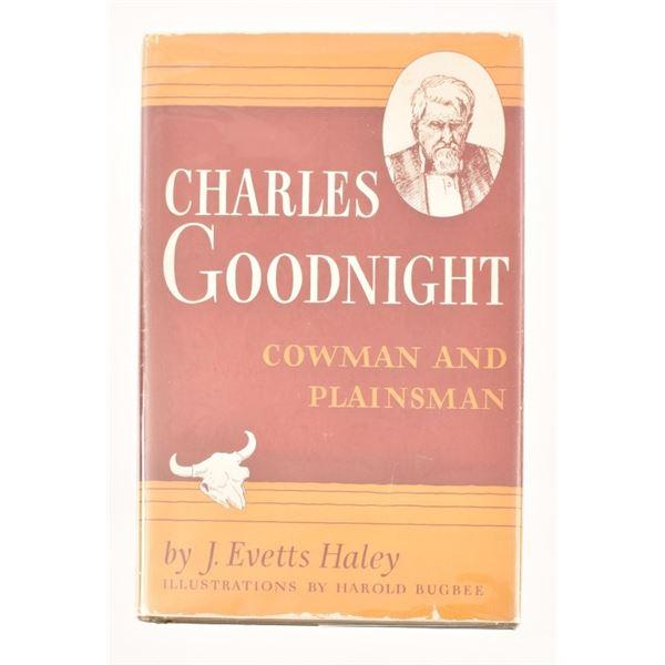 """Charles Goodnight, Cowman and Plainsman"""