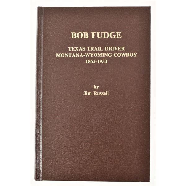 """""""Bob Fudge, Texas Traildriver"""" by Jim Russell"""