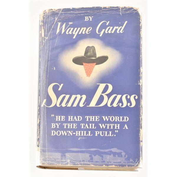"""""""Sam Bass"""" by Wayne Gard"""