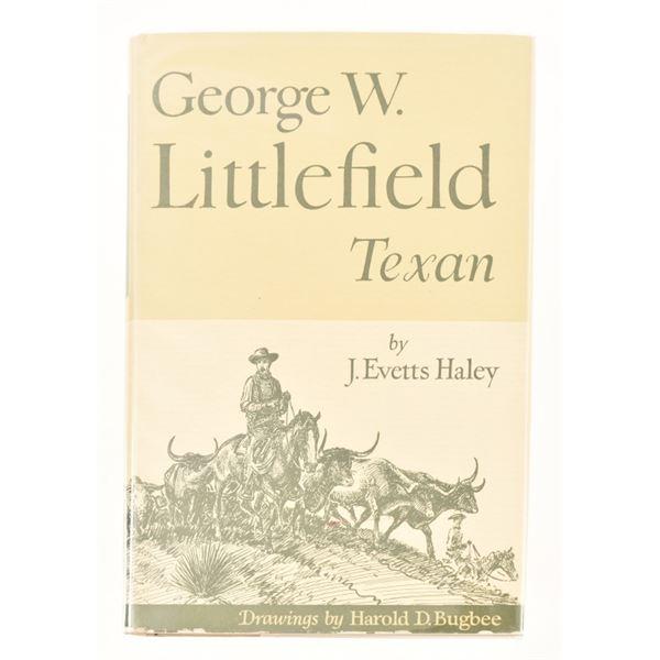 """George W. Littlefield, Texan"" by J. Evetts Haley"