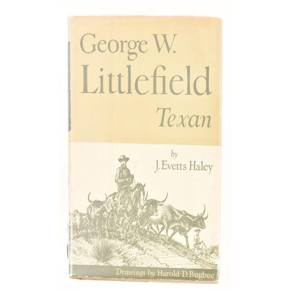 """George W. Littlefield, Texas"" by J. Evetts Haley"
