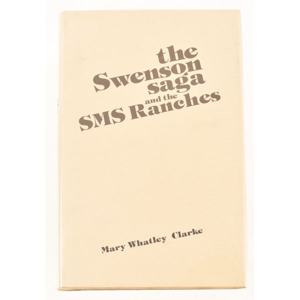 """""""The Swenson Saga and the SMS Ranches"""""""