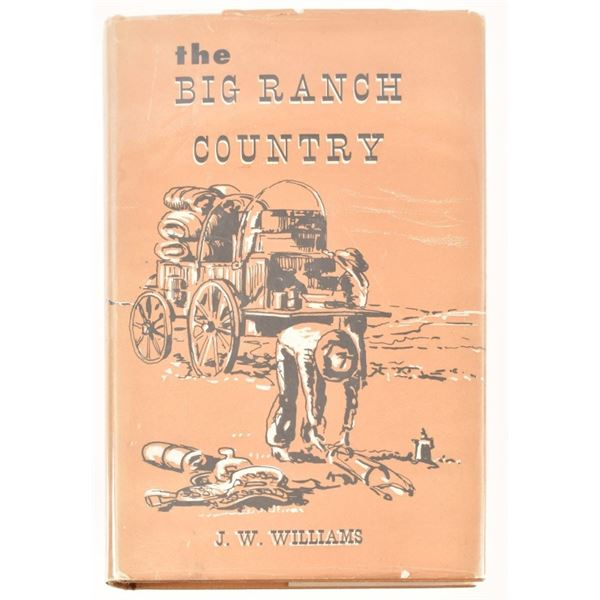 """""""The Big Ranch Country"""" by J.W. Williams"""