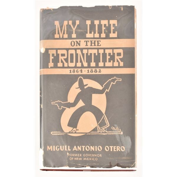 """""""My Life on the Frontier"""" by Miguel Antonio Otero"""