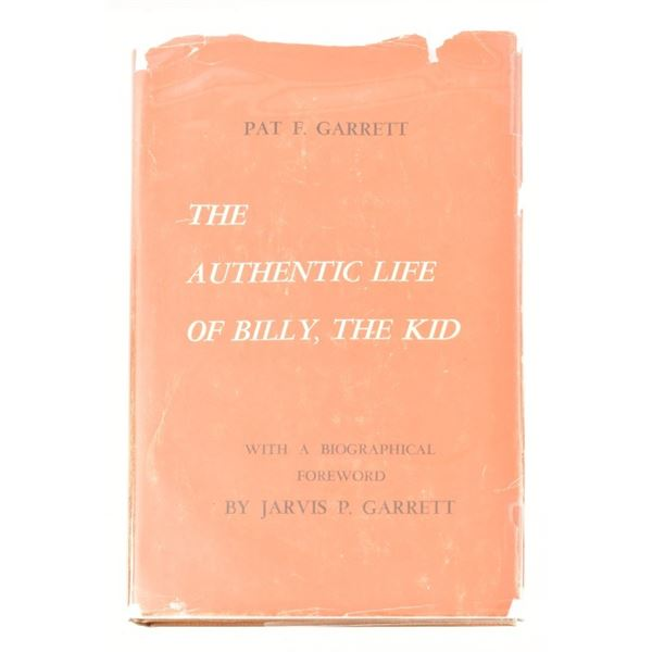 """""""The Authentic Life of Billy The Kid"""", Pat Garrett"""