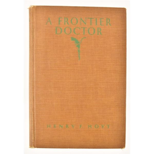 """""""A Frontier Doctor"""" by Henry F Hoyt"""