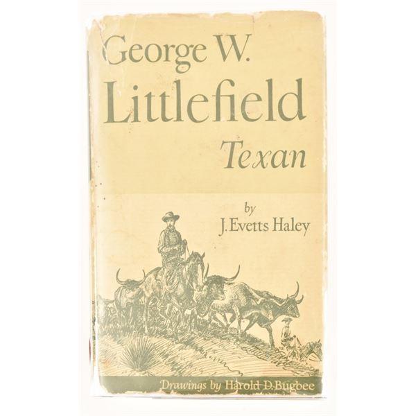 """George Littlefield Texan"" by J. Evetts Haley"