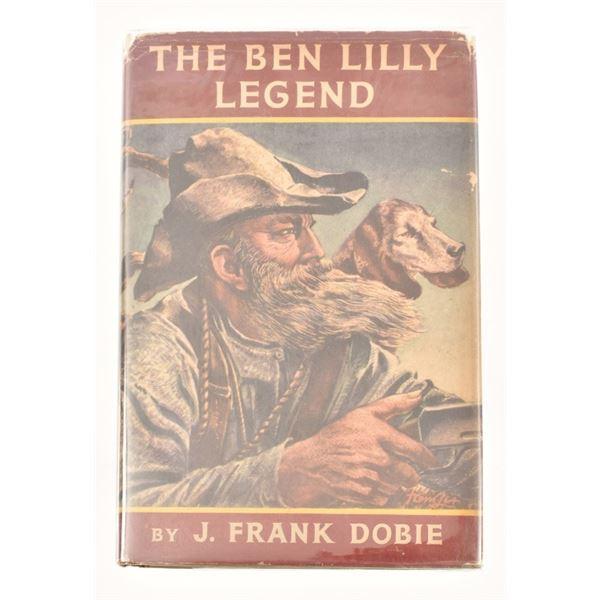 """The Ben Lilly Legend"" by J. Frank Dobie"