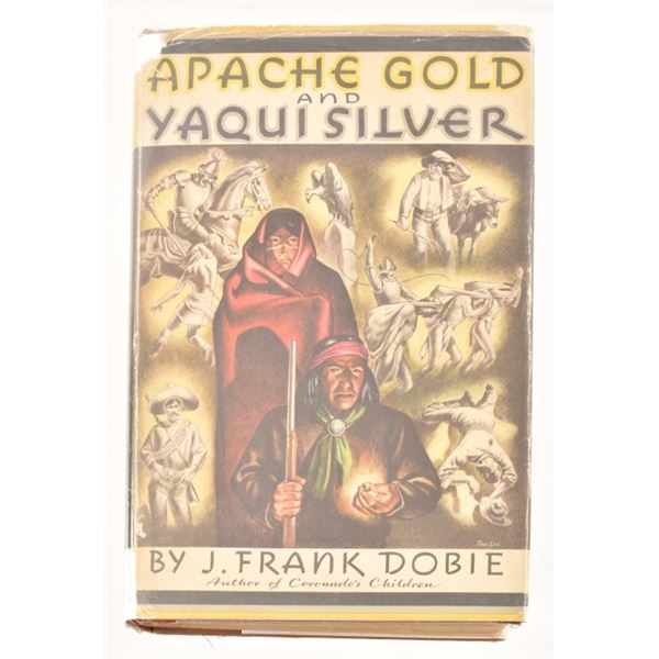 """""""Apache Gold and Yaqui Silver""""by J. Frank Dobie"""