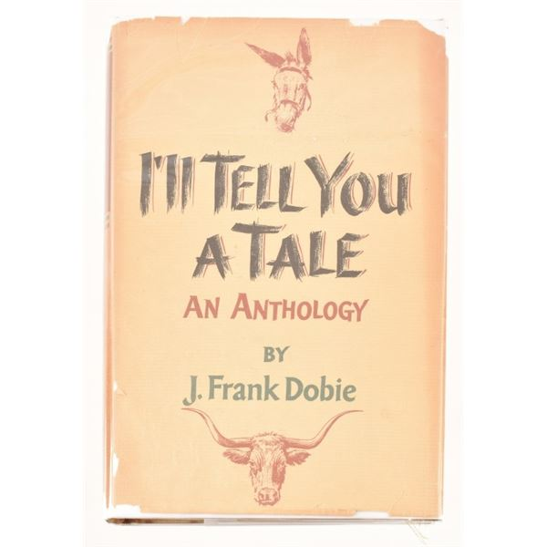 """Ill Tell You a Tale"" by J.Frank Dobie"