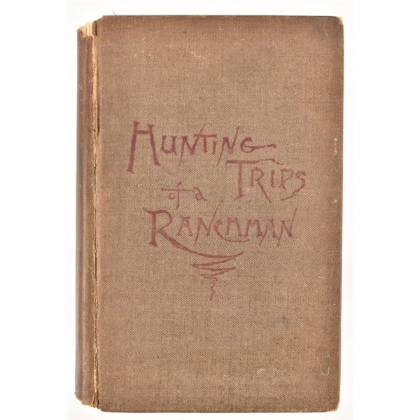 """""""Hunting Trips of a Ranchman""""by Theodore Roosevelt"""