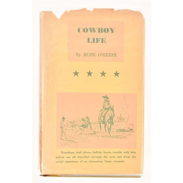 """Cowboy Life""by Rufe O'Keefe"