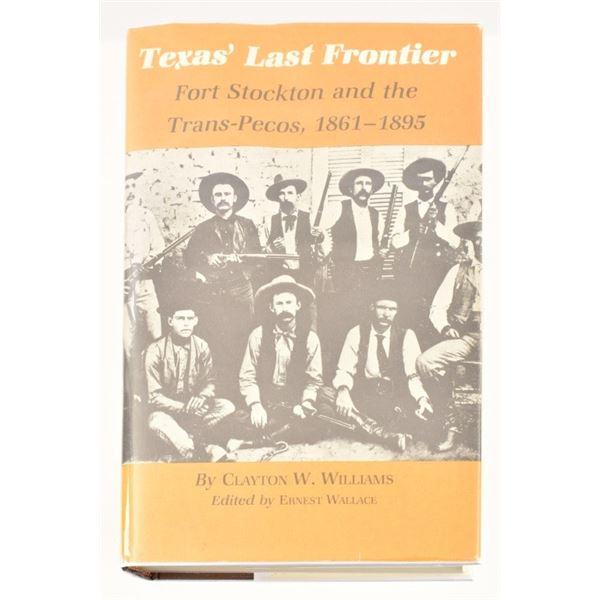 """Texas' Last Frontier"" by Clayton W. Williams"