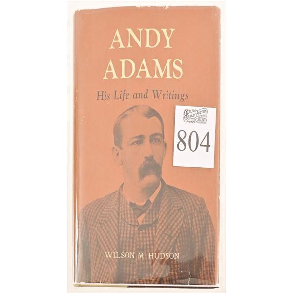 """Andy Adams, His Life and Writings"""