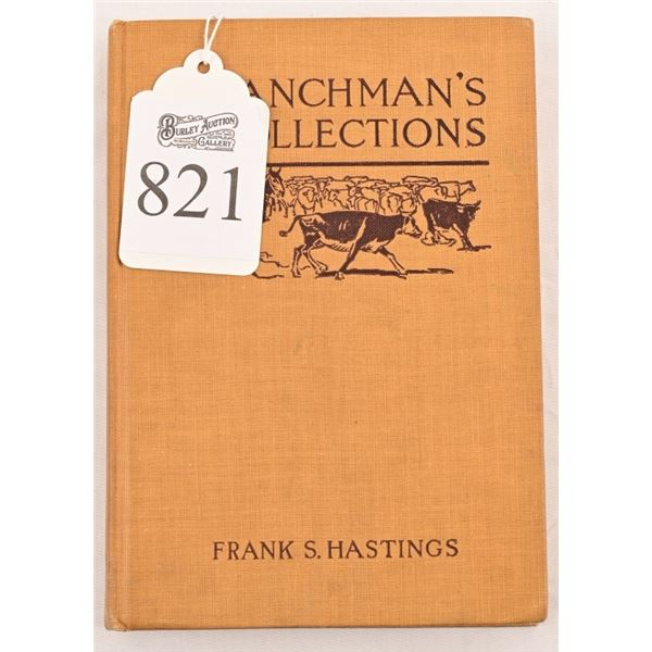 """""""A Ranchman's Recollections""""by Frank S. Hastings"""