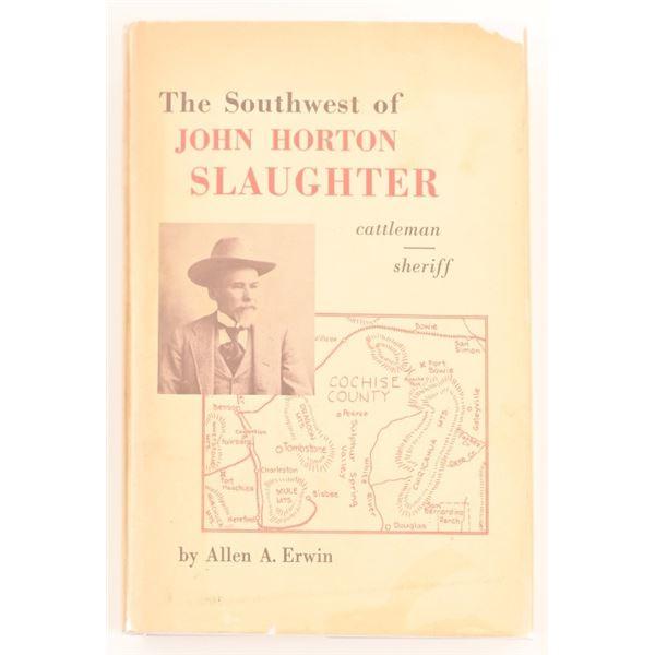 """""""The Southwest of John Horton Slaughter"""""""