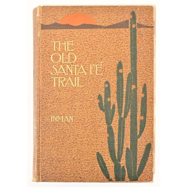 """""""The Old Santa Fe Trail"""" By Colonel Henry Inman"""
