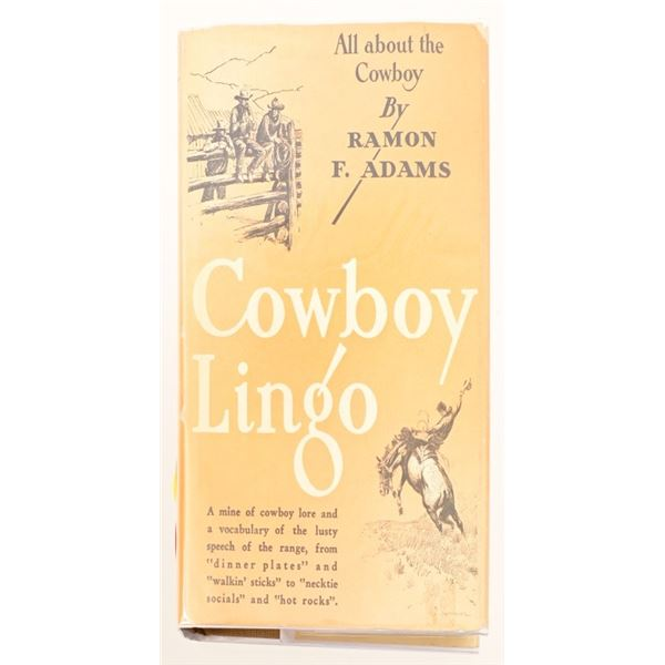 """Cowboy Lingo: by Ramon F. Adams"