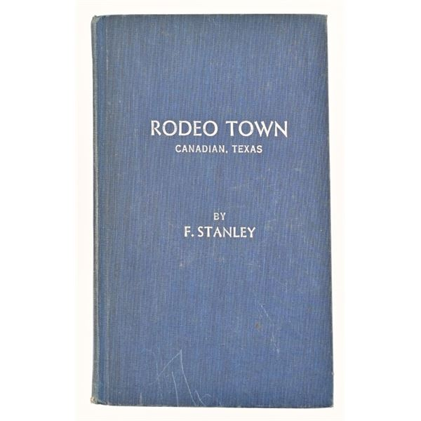 """""""Rodeo Town, Canadian, Texas"""" By F. Stanley"""