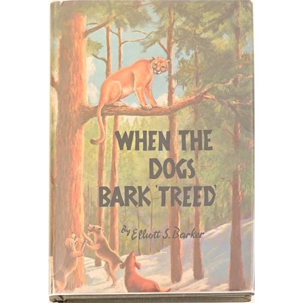 """""""When The Dogs Bark Treed"""" by Elliot S. Barker"""