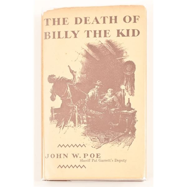 """""""The Death of Billy The Kid"""" By John W. Poe"""