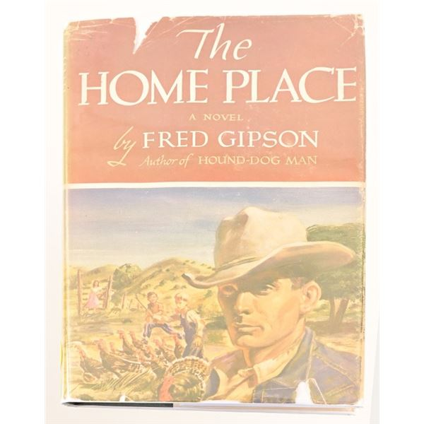 """""""The Home Place"""" By Fred Gipson"""